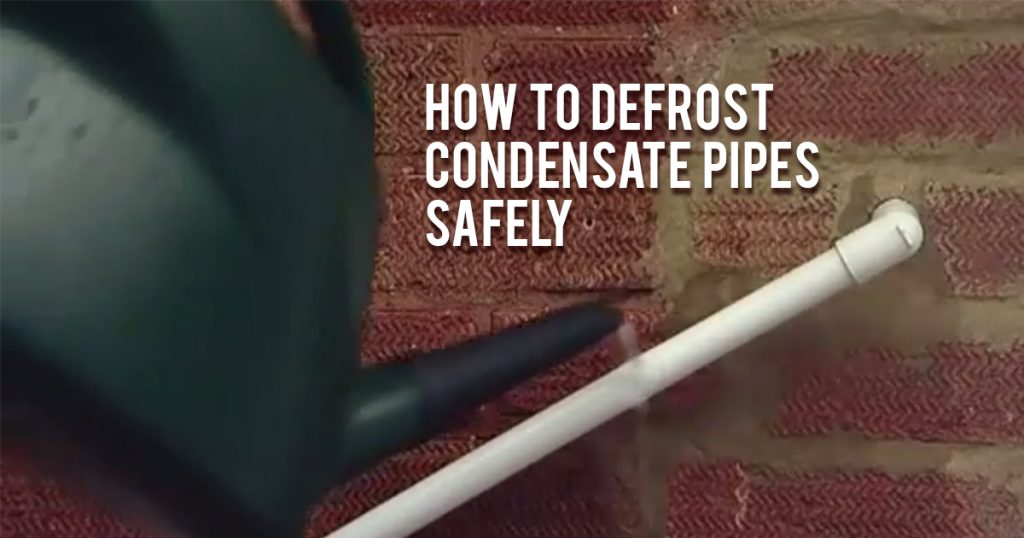 How to defrost condensate pipes safely